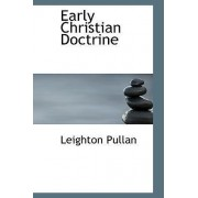 Early Christian Doctrine by Leighton Pullan