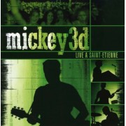 Mickey 3d - Live A Saint Etienne (0724359897721) (1 CD)