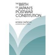 The Birth of Japan's Postwar Constitution by Shoichi Koseki