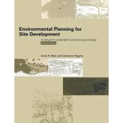 Environmental Planning for Site Development by Anne Beer