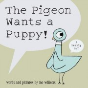 The Pigeon Wants a Puppy! by Mo Willems