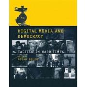Digital Media and Democracy by Megan Boler