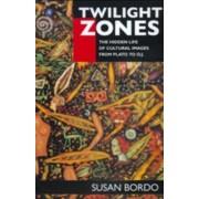 Twilight Zones by Susan Bordo
