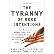 The Tyranny of Good Intentions by Olin Fellow Paul Craig Roberts