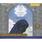 In the Land of Invisible Women by Qanta A Ahmed