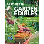 Fast, Fresh Garden Edibles by Jane Courtier