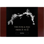 The Funk & Wag from A to Z by Mel Chin