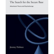The Search for the Secure Base by Jeremy Holmes