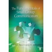 The Fundamentals of Small Group Communication by Scott A. Myers