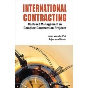 International Contracting: Contract Management In Complex Construction Projects by Arjan Van Weele