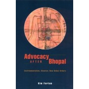 Advocacy After Bhopal by Kim Fortun