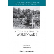 A Companion to World War I by John Horne
