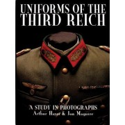 Uniforms of the Third Reich by Arthur Hayes