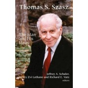 Thomas S. Szasz: The Man and His Ideas