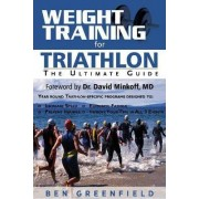 Weight Training for Triathlon by Ben Greenfield