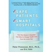 Safe Patients, Smart Hospitals by Peter Pronovost