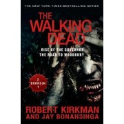 The Walking Dead: Rise of the Governor and the Road to Woodbury by Robert Kirkman