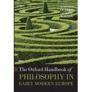 The Oxford Handbook of Philosophy in Early Modern Europe by Desmond M. Clarke