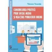 Comunicarea Politica Prin Social Media Si Reactiile Publicului Online - Tanase Tasente