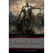 Vurk Koll: The Dark Orc Prince, Book I