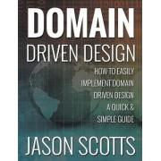 Domain Driven Design by Jason Scotts