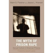 The Myth of Prison Rape by Mark S. Fleisher