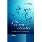 Block Copolymers in Solution by I. W. Hamley