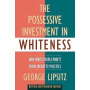 The Possessive Investment in Whiteness by George Lipsitz