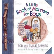 A Little Book of Manners for Boys by Bob Barnes