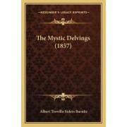 The Mystic Delvings (1857) by Albert Trovillo Siders Barnitz