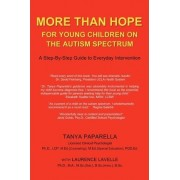 More Than Hope, For Young Children On The Autism Spectrum by Tanya Paparella, Ph.D