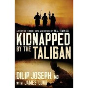 Kidnapped by the Taliban International Edition by Dilip Joseph