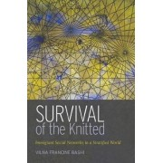 Survival of the Knitted by Vilna Francine Bashi
