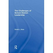 The Challenges of School District Leadership by Daniel L. Duke