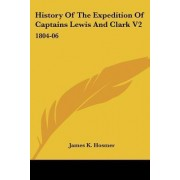 History of the Expedition of Captains Lewis and Clark V2 by James Kendall Hosmer