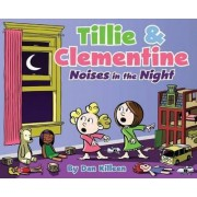 Tillie & Clementine: Noises in the Night by Dan Killeen