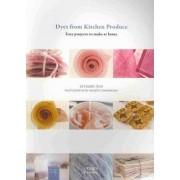 Dyes from Kitchen Produce by Setsuko Ishii