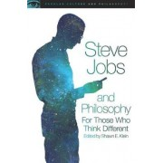 Steve Jobs and Philosophy by Shawn E. Klein