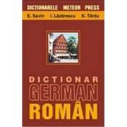 Dictionar german-roman - E.Savin I.Lazarescu K.Tantu