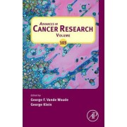 Advances in Cancer Research: Vol. 103 by George F. Vande Woude