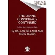 The Divine Conspiracy Continued by Professor Dallas Willard