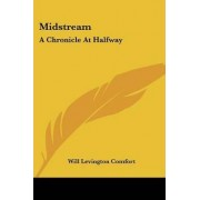 Midstream by Will Levington Comfort
