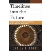 Timelines into the Future by Sheila R. Ronis