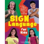 Sign Language for Kids by Lora Heller