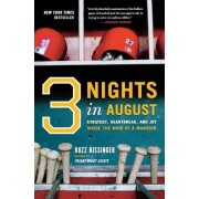 Three Nights in August by Buzz Bissinger