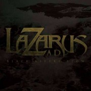 Lazarus A.D. - Black Rivers Flow (0039841493924) (1 CD)