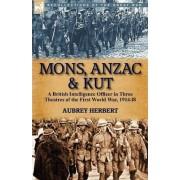Mons, Anzac & Kut by Aubrey Herbert