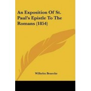 An Exposition Of St. Paul's Epistle To The Romans (1854) by Wilhelm Benecke