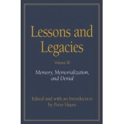 Lessons and Legacies: Memory, Memorialization and Denial v. 3 by Peter Hayes