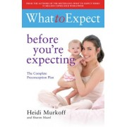 What to Expect: Before You're Expecting by Heidi E. Murkoff